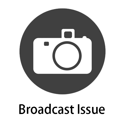 Broadcast Issue